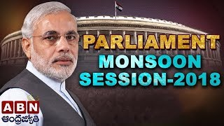 Parliament LIVE | Monsoon Session Of Parliament 2018 | ABN LIVE