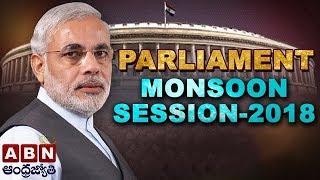 Full Video | Monsoon Session Of Parliament 2018 | ABN Telugu