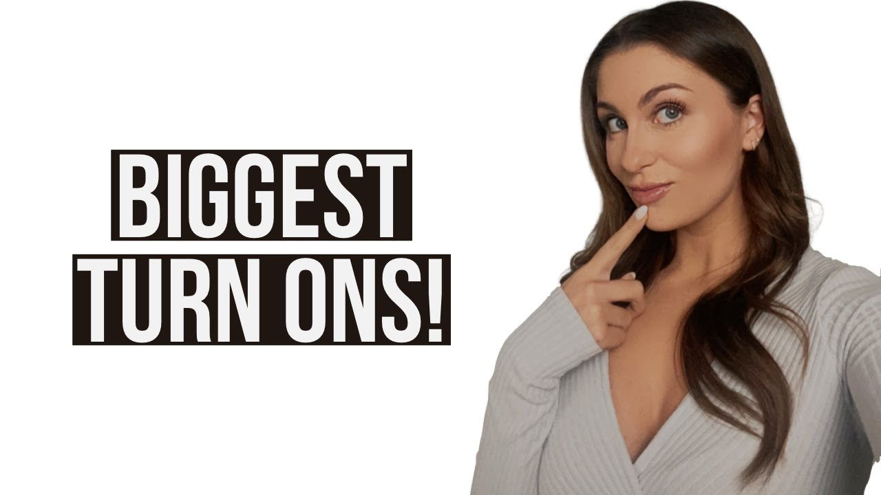 9 Biggest Turn Ons For Women | Courtney Ryan