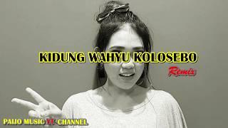 DJ Slow Kidung Wahyu Kolosebo Remix Terbaru 2019