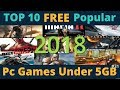 TOP 10 FREE POPULAR PC GAMES UNDER 5 GB 2018