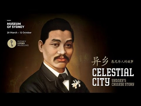 Exhibition Film from: Celestial City: Sydney's Chinese Story