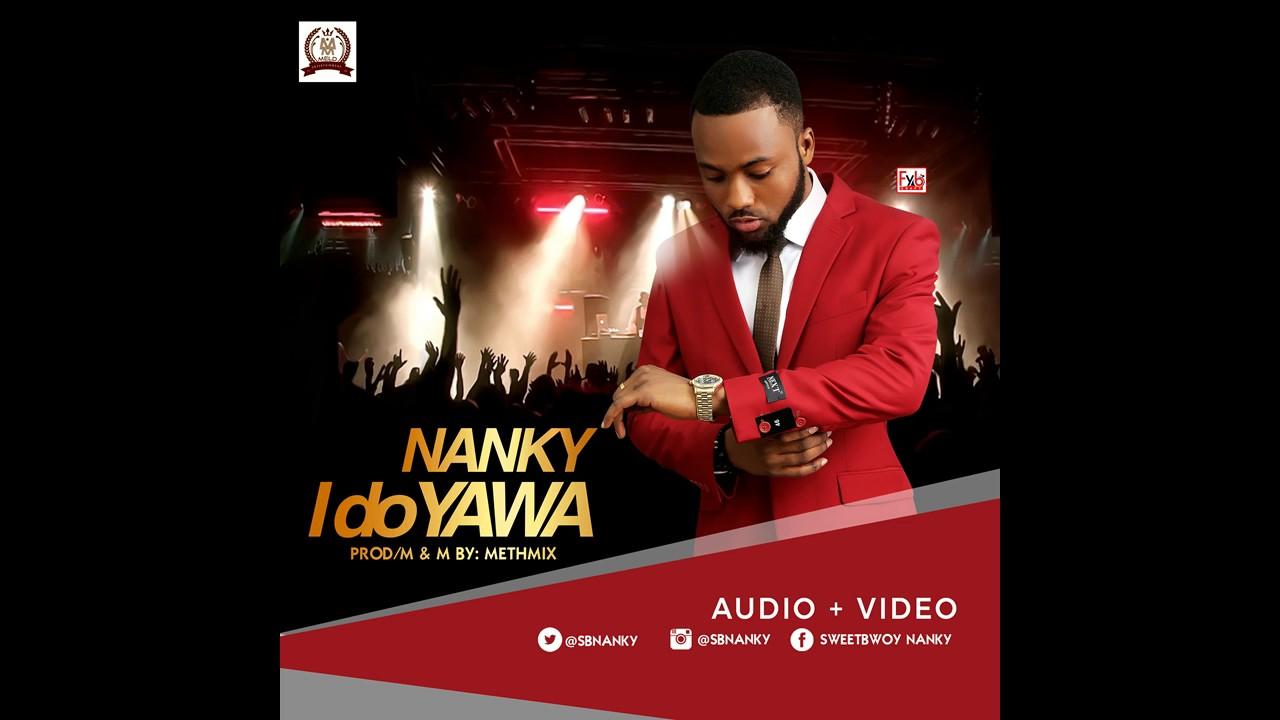 Download Nanky - I Do Yawa - Prod By MethMix