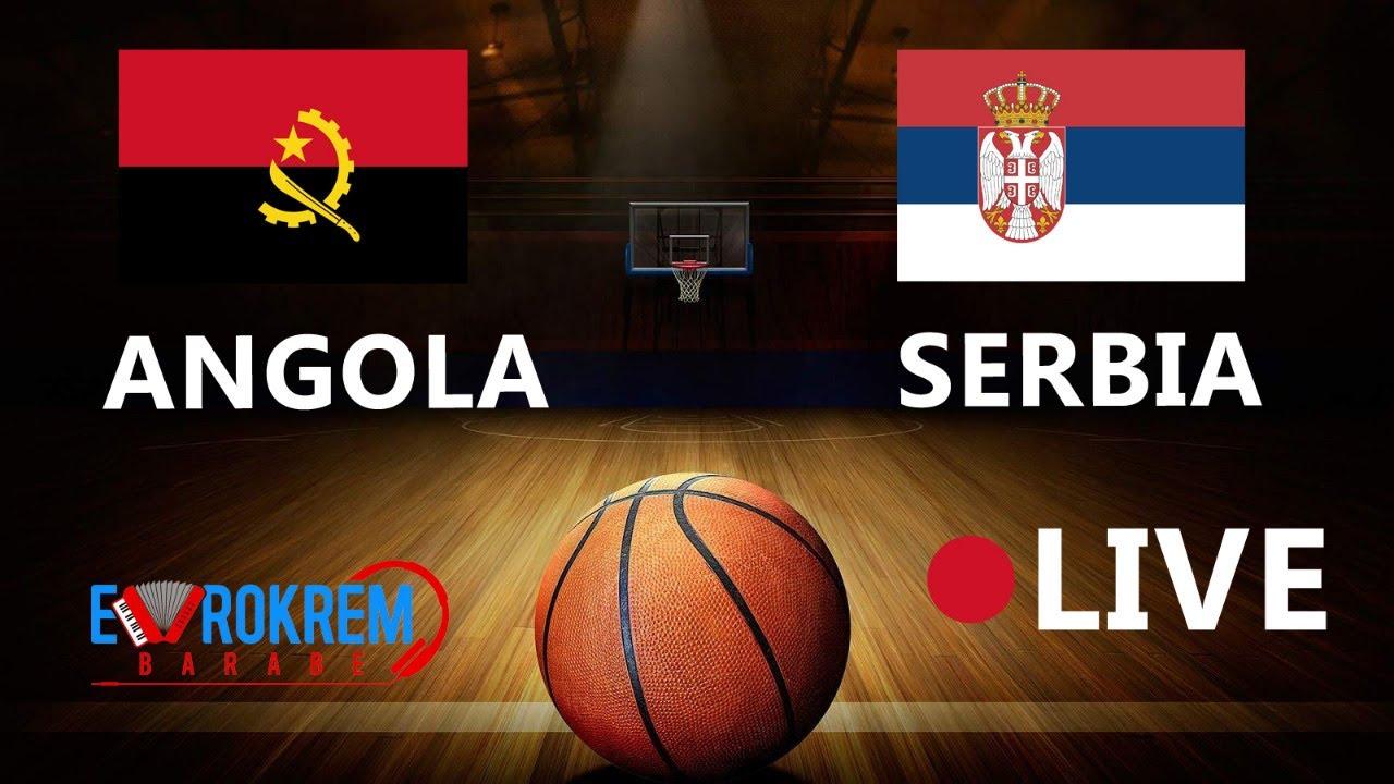 Live Angola Srbija Košarka Uživo 2019