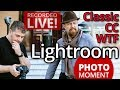 LIVE DEBATE Pros and Cons of Lightroom CC vs Classic; Featuring David Schloss of Digital Photo Pro