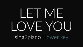 Let Me Love You (Lower-Key Piano Karaoke) DJ Snake & Justin Bieber