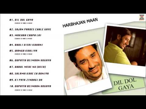 DIL DOL GAYA - HARBHAJAN MAAN - FULL SONGS JUKEBOX