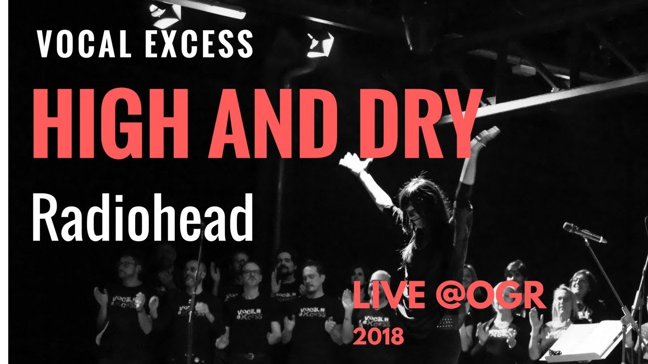 High and dry (Radiohead) - Vocal eXcess Rock Choir Live @ OGR 2018