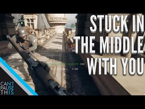 STUCK IN THE MIDDLE WITH YOU - Battlefield 1