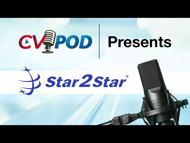 CV Podcast interviews Star2Star