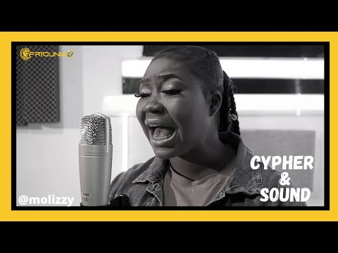 CYPHER & SOUND: LOVING YOU WITH MOLIZZY