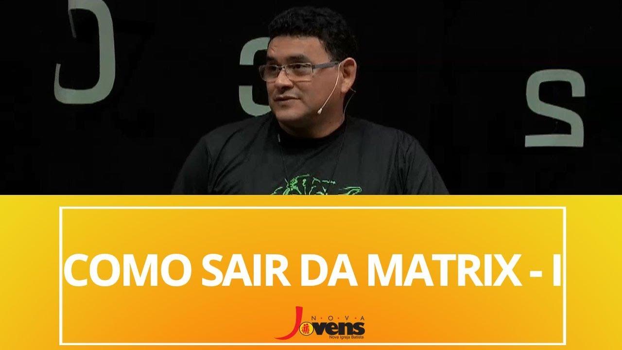 COMO SAIR DA MATRIX – PARTE 1