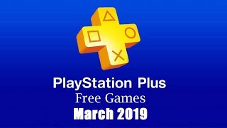 PlayStation Plus Free Games - March 2019