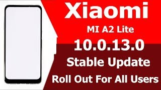 Xiaomi Mi A2 Lite Stable 10.0.13.0 Roll Out For All Users  Mi A2 Lite V10.0.13.0.pdimixm Download