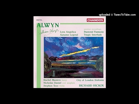 William Alwyn : Lyra Angelica, Concerto for harp and string orchestra (1954)