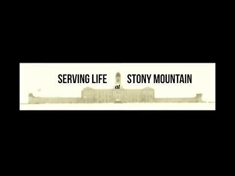 Serving Life - at Stony Mountain