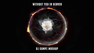 DJ Dumpz - Without You In Heaven (Avicii vs DJ Sammy & Yanou)   mashup