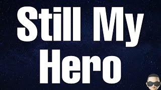 Jelly Roll - Still My Hero (Lyrics) ft Brabo Gator & Savannah Dexter
