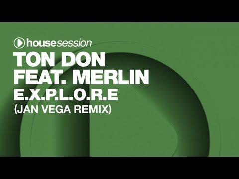 Ton Don ft Merlin - E.X.P.L.O.R.E. (Jan Vega Remix)