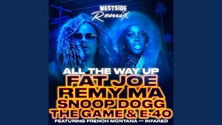 All The Way Up Westside Remix Feat French Montana Infared