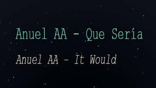 Anuel Aa - Que Seria English S Translation