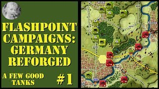 Flashpoint Campaigns Germany Reforged - A Few Good Tanks - Part 1