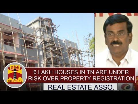 6 Lakh Houses in Tamil Nadu are under risk over Property Registration - Real Estate Association