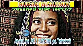 Nurak Blau Mix-lagu Joget Maumere Maju Mundur-yohanes Disc Jockey