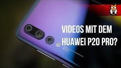 Huawei P20 Pro Videokamera - App, Einstellungen, Stabilisierung und Qualität [Deusch/German]