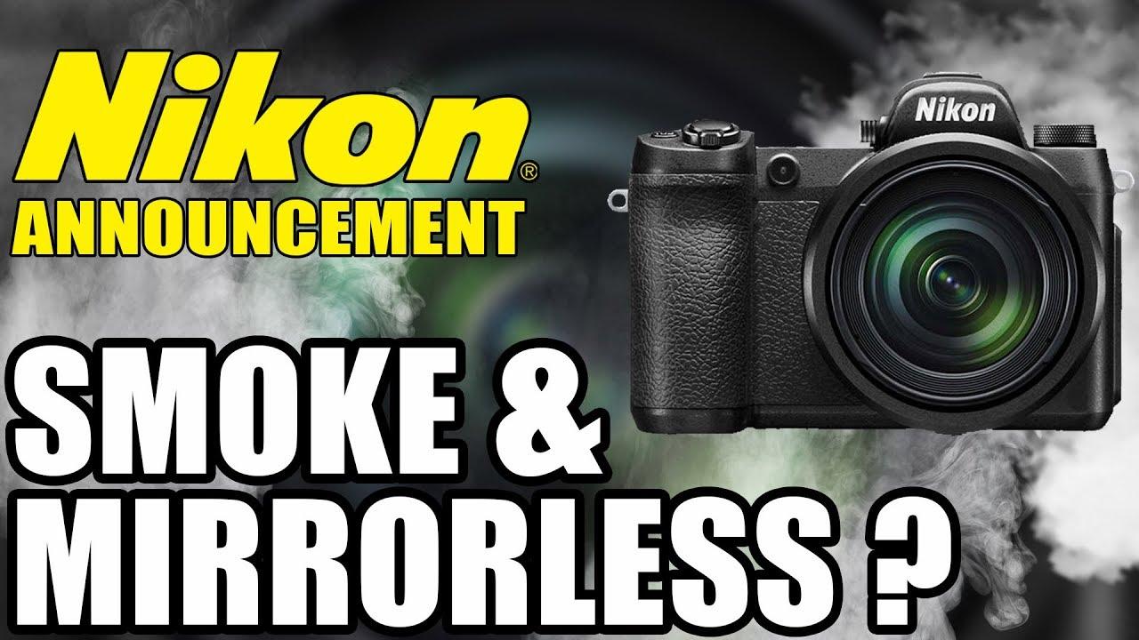 Nikon Full Frame Mirrorless Announcement Smoke & Mirrorless - YouTube