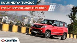 Mahindra TUV300 | Engine Performance Explained | CarWale