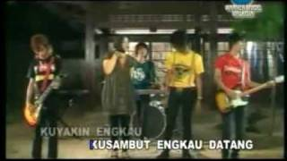 Kangen Band, Yakinlah Aku Menjemputmu.flv