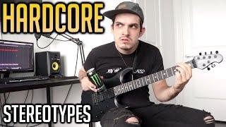 The Most Used Hardcore Stereotypes (FEAT. Andrew Baena)