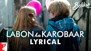 Lyrical: Labon Ka Karobaar Song with Lyrics | Befikre | Ranveer | Vaani | Jaideep Sahni