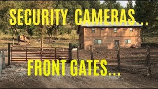 Homestead Security - How Much Is Too Much? (Front Gates, Cameras)