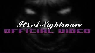Kid Majick ft.R-Rated - It's A Nightmare (Official Video)