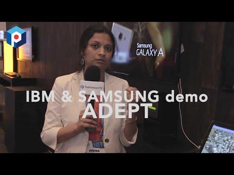 IBM & Samsung live demo of ADEPT | TheProtocol.TV