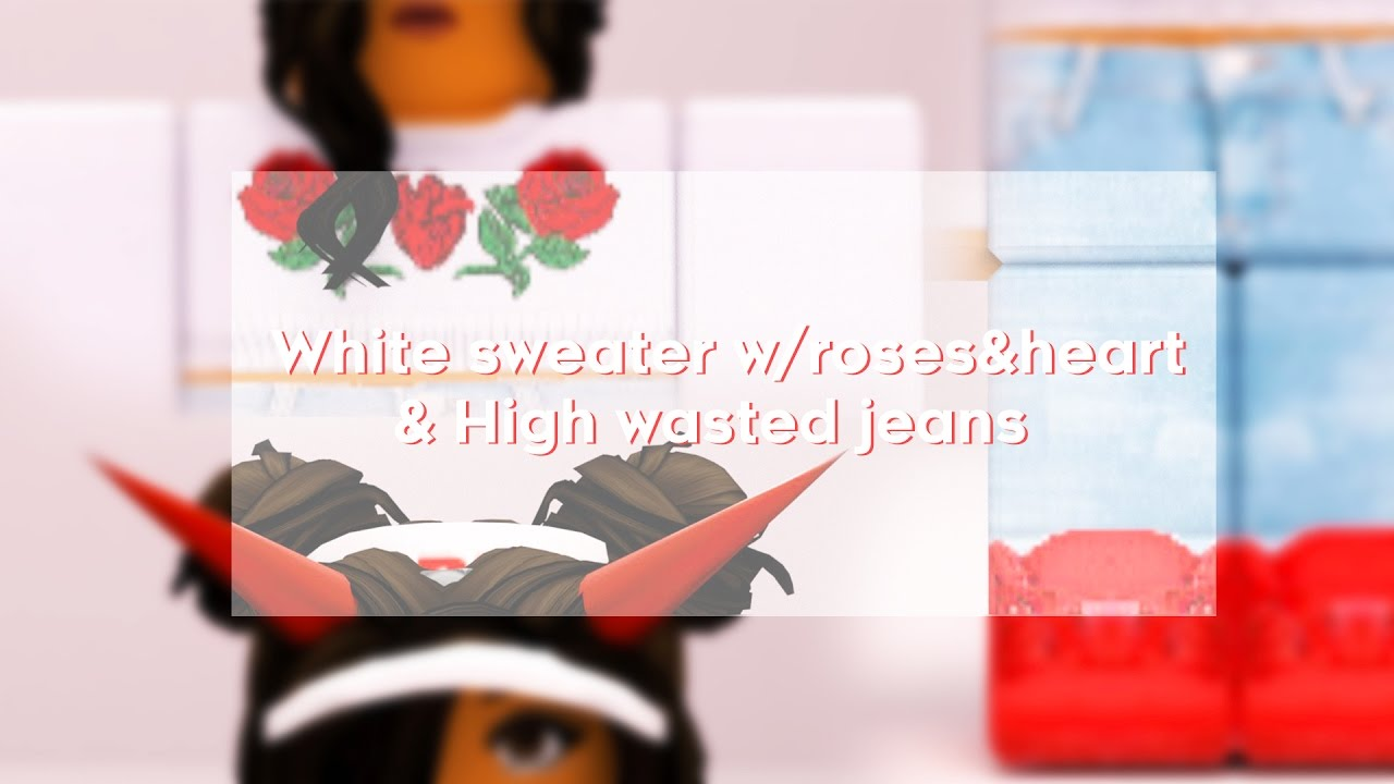 e8a120c3bbd ROBLOX Speed Design  White Sweater w Rose   High wasted Jeans