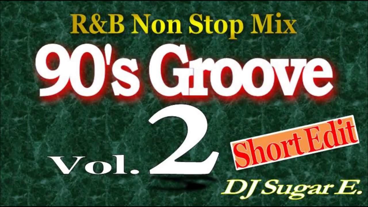 Download 90's Groove - R&B Mix 2 (short) - DJ Sugar E  - VideoWap Net