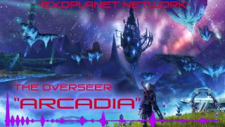 [Dubstep] The Overseer - Arcadia (Exoplanet Records)