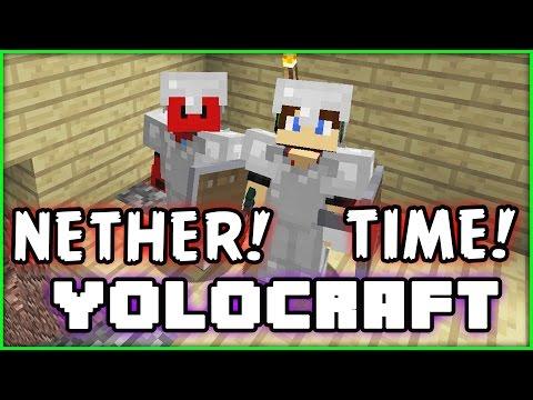 YOLOCRAFT - MINECRAFT - Season 6 - Episode 21 - Head to the Nether!