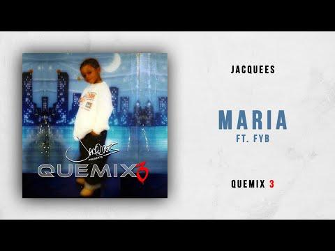 Jacquees - Maria Ft. FYB (Quemix 3)