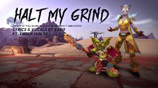 halt my grind ft ember isolte wow parody