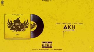 Akh - Gavy Dhaliwal ft. Sultaan