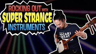 Rocking Out With Strange Instruments