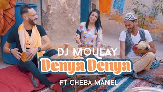 Dj Moulay Ft Cheba Manel ... Denya Denya (Officiel Music Video)
