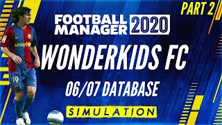 Episode 2 - Wonderkids FC in the 06/07 Database - Football Manager 2020 - FM20 Experiment