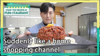 Suddenly like a home shopping channel (Stars' Top Recipe at Fun-Staurant) | KBS WORLD TV 210302