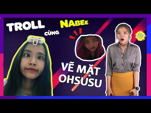 ĐỪNG NGỦ KHI NABEE CÒN THỨC - TROLL OHSUSU THẬT THỐN !!!