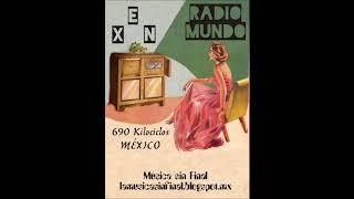 NOCHES DE RADIO MUNDO...XEN MÉXICO.
